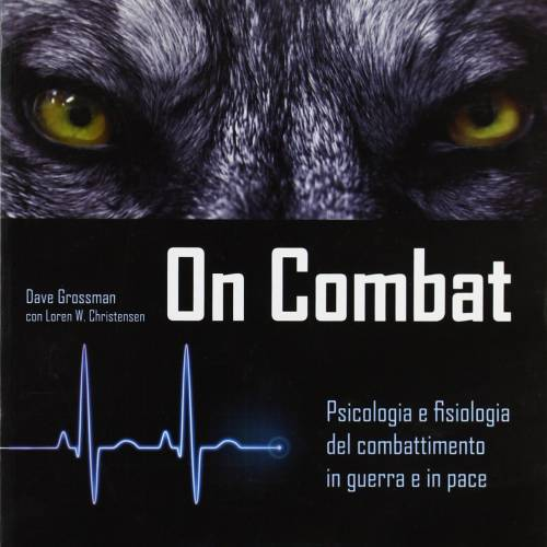 On Combat – il libro di Dave Grossman