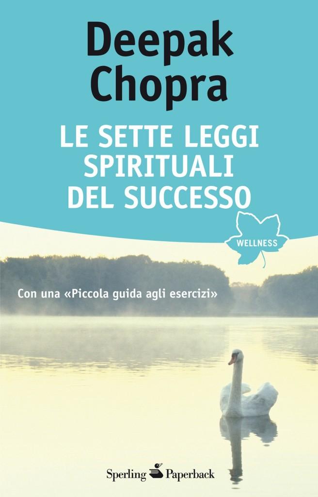 "Deepak Chopra – ""Le sette leggi spirituali del successo"""